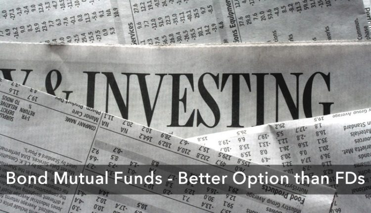 Bond Mutual Funds – Better Option than FDs